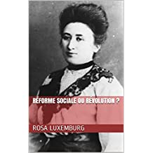 Réforme sociale ou Révolution ? (French Edition)