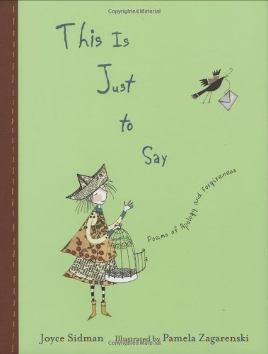 This is Just to Say: Poems of Apology and Forgiveness None Edition by Sidman, Joyce published by HMH Books for Young Readers (2007)