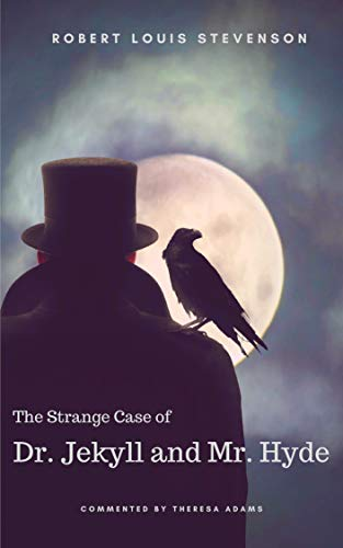 The Strange Case of Dr. Jekyll and Mr. Hyde (Annotated): Including an Essay