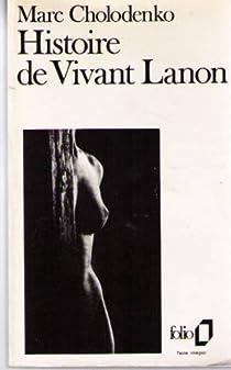 Histoire de Vivant Lanon par Cholodenko
