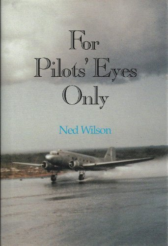 For Pilots' Eyes Only: Confessions of a Pan Am Veteran