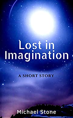 Lost In Imagination: A Short Story