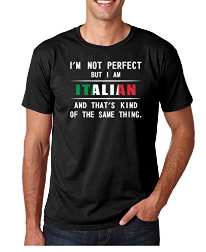 Perfect But I Am Italian and That's Kind of The Same Thing Premium Men's T-Shirt (X-Large, Black) ()