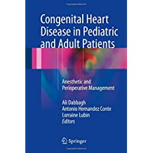 Congenital Heart Disease in Pediatric and Adult Patients: Anesthetic and Perioperative Management