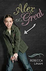 Alex the Great by Rebecca Linam (2013-06-27)
