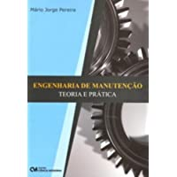 Engenharia de Manutenção. Teoria e Prática