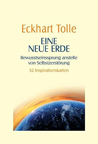 Eine neue Erde -: Bewusstseinssprung anstelle von Selbstzerstörung - 52 Inspirationskarten Karten – 29. November 2010 Eckhart Tolle Arkana 3442338859 Esoterik