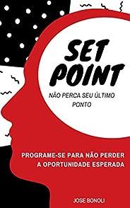 Set Point: Programe-se para não perder a oportunidade esperada!