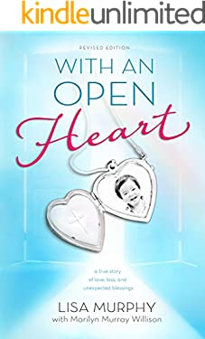 With An Open Heart: a true story of love, loss, and unexpected blessings (Revised Edition)