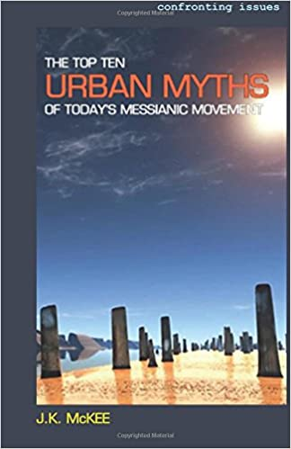 The Top Ten Urban Myths of Todays Messianic Movement