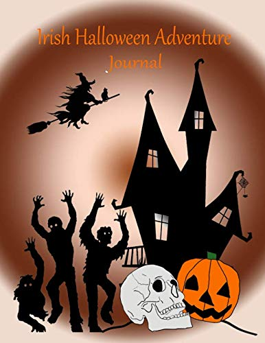 Irish Halloween Adventure Journal: 40 pages, Dimension 8.5x11