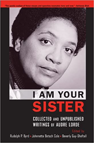 Book I Am Your Sister: C0ollected and Unpublished Writings of Audre Lorde (Transgressing Boundaries: Studies in Black Politics and Black Communities)