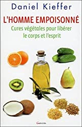 L'homme empoisonné - Cures végétales pour libérer le corps et l'esprit