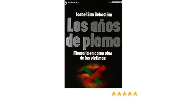 Los años de plomo (Grandes Temas): Amazon.es: Isabel San Sebastián: Libros