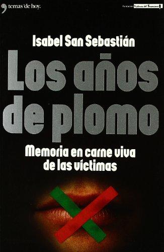 Descargar Libro Los Años De Plomo Isabel San Sebastián