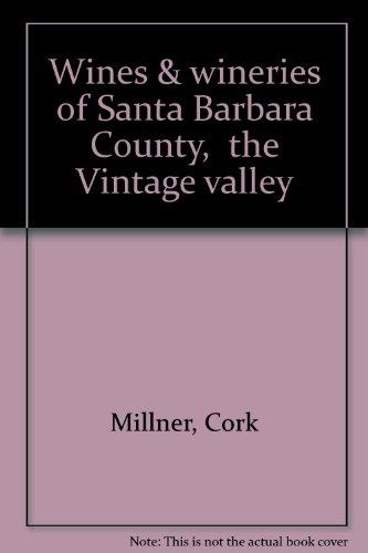 (Wines & wineries of Santa Barbara County,