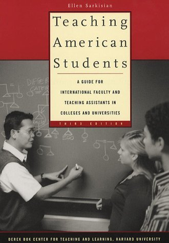 Teaching American Students: A Guide for International Faculty and Teaching Assistants in Colleges and Universities, Third Edition