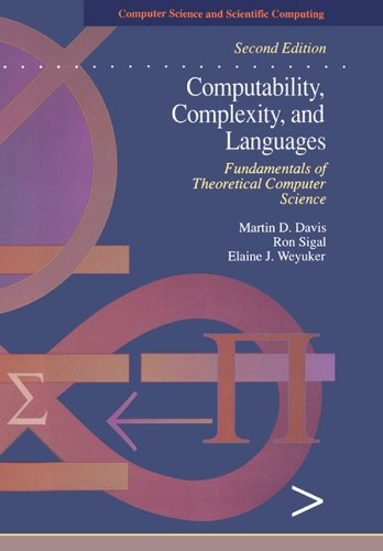 Download Computability, Complexity, and Languages: Fundamentals of Theoretical Computer Science (Computer Science and Scientific Computing) Pdf