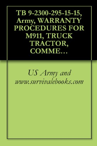 TB 9-2300-295-15-15, Army, WARRANTY PROCEDURES FOR M911, TRUCK TRACTOR, COMMERCIAL HEAVY EQUIPMENT TRANSPORTER, (C-HET), (NSN 2320-01-025-3733), 1977 Heavy Magnum Rifle