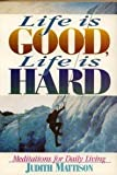 Life Is Good, Life Is Hard, Judith Mattison, 0806622725
