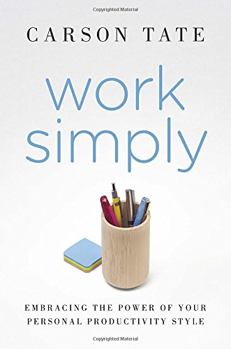 Work Simply: Embracing the Power of Your Personal Productivity - Personality Guys Quiz For