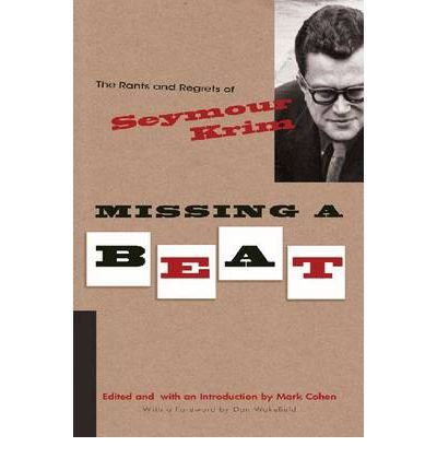 [(The Rants and Regrets of Seymour Krim Missing a Beat)] [Author: Mark R. Cohen] published on (April, 2010) pdf epub