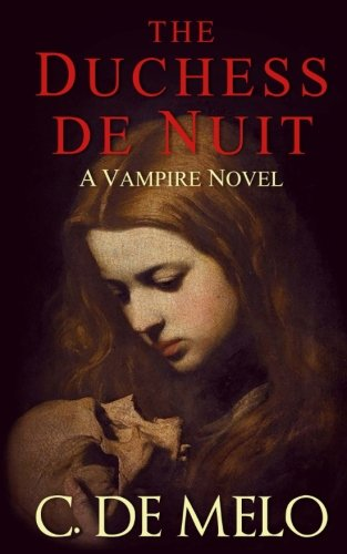 The Duchess de Nuit: A Tale of Lust and Blood