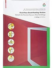 Passivhaus-Bauteilkatalog: Neubau / Details for Passive Houses: New Buildings: Ökologisch bewertete Konstruktionen / A Catalogue of Ecologically Rated Constructions