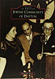 Jewish Community of Dayton (Images of America)