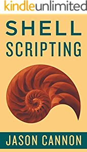 Shell Scripting: How to Automate Command Line Tasks Using Bash Scripting and Shell Programming