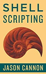 Shell Scripting Made Easy       If you want to learn how to write shell scripts like a pro, solve real-world problems, or automate repetitive and complex tasks, read on.       Hello. My name is Jason Cannon and I'm the author ofLinux ...