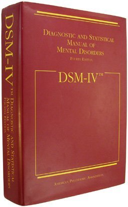 DSM-IV: Diagnostic and Statistical Manual of Mental Disorders by American Psychiatric Association (1994-05-01)