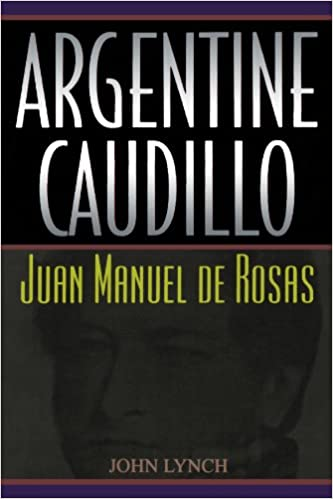 Amazon argentine caudillo juan manuel de rosas latin american argentine caudillo juan manuel de rosas latin american silhouettes fandeluxe Images
