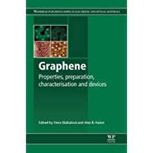 Graphene: Properties, Preparation, Characterisation and Devices (Woodhead Publishing Series in Electronic and Optical Materials)
