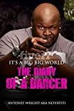 It's a Big Big world- Dairy of a dancer
