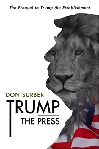 Image result for don surber trump the press