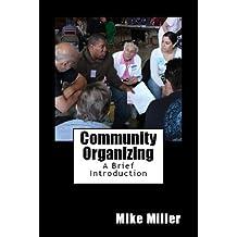 Community Organizing: A Brief Introduction