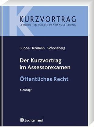 Kurzvortrag Im Assessorexamen Offentliches Recht Amazon De Budde Hermann Constanze Schoneberg Birgit Bucher