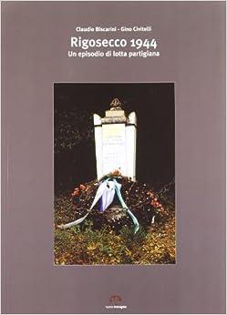 Book Rigosecco 1944. Un episodio di lotta partigiana