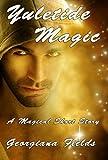 Yuletide Magic: A Magical Short Story