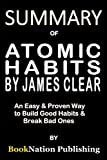 img - for Summary of Atomic Habits by James Clear: An Easy & Proven Way to Build Good Habits & Break Bad Ones book / textbook / text book