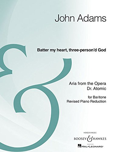 Baritone Adams (Batter My Heart, Three-Person'd God: from the opera Doctor Atomic Baritone and Piano Reduction Archive Edition)