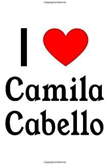 I Love Camila Cabello: Camila Cabello Designer Notebook