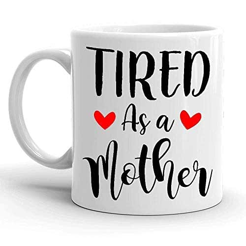 Amazon.com: Tired As A Mother Coffee Mug, Funny Mother's