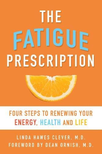Download The Fatigue Prescription: Four Steps to Renewing Your Energy, Health, and Life pdf epub