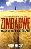 """""""Zimbabwe Years of Hope and Despair"""" av Philip Barclay"""