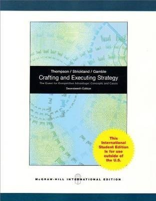 Crafting and Executing Strategy: the Quest for Competitive Advantage: Concepts and Cases pdf epub