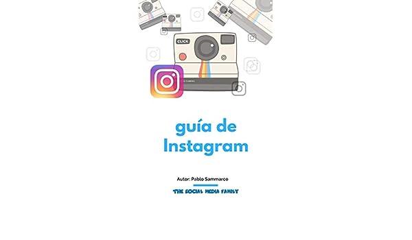 Alcanza el éxito con Instagram: Tutorial actualizado y completo eBook: Pablo Sammarco Molina: Amazon.es: Tienda Kindle