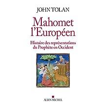 Mahomet l'européen : Histoire des représentations du Prophète en Occident (French Edition)