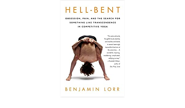 Hell-Bent: Obsession, Pain, and the Search for Something ...